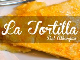 La Tortilla del Albergue